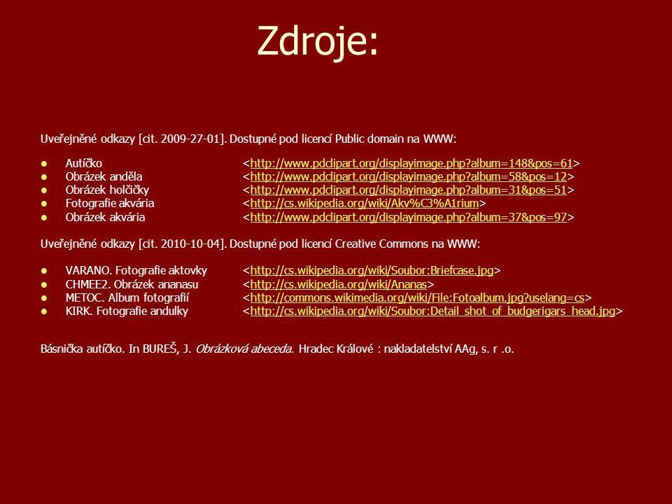 Zdroje: Uveřejněné odkazy [cit. 2009-27-01]. Dostupné pod licencí Public domain na WWW: